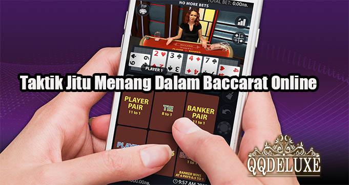 Taktik Jitu Menang Dalam Baccarat Online